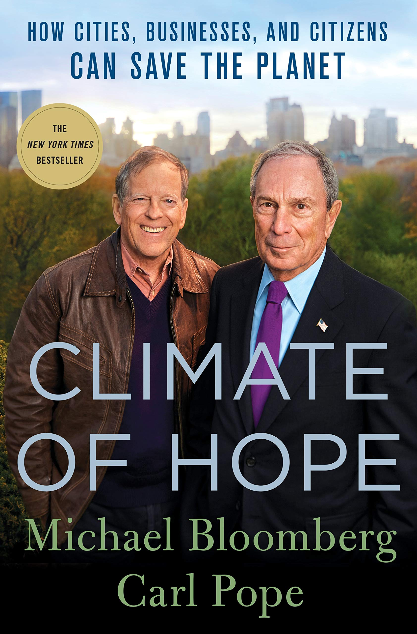 Amazon.com: Climate of Hope: How Cities, Businesses, and Citizens Can Save  the Planet (9781250142078): Bloomberg, Michael, Pope, Carl: Books