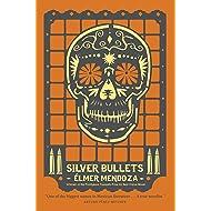 Silver Bullets (A Lefty Mendieta Novel Book 1)