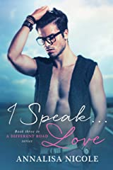 I Speak.Love (A Different Road Book 3) Kindle Edition