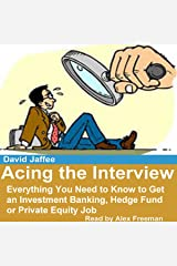 Acing the Interview: Everything You Need to Know to Get an Investment Banking, Hedge Fund or Private Equity Job Audible Audiobook