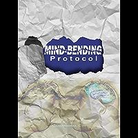 Mind-Bending Protocol: Blending Mesmerism, Hypnotism, and NLP (English Edition)