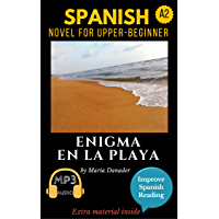 Spanish novel for upper-beginners (A2): Enigma en la playa. Downloadable Audio . Vol.8. Spanish Edition.: Learn Spanish…