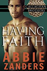 Having Faith: Callaghan Brothers, Book 7 Kindle Edition