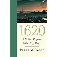 1620: A Critical Response to the 1619 Project