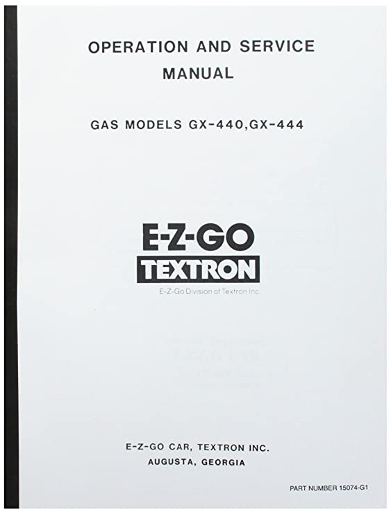 Amazon.com : EZGO 15074G1 1971-1975 Operations Manual for GX-440 and GX-444 Golf Cars : Outdoor Decorative Fences : Garden & Outdoor