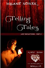 Telling Tales: (Lost Reflections - Part 2) (ALMOST HUMAN - The First Series Book 5)