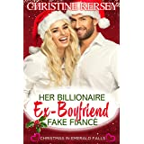 Her Billionaire Ex-Boyfriend Fake Fiancé (Christmas in Emerald Falls) (An Emerald Falls Romance Book 4)