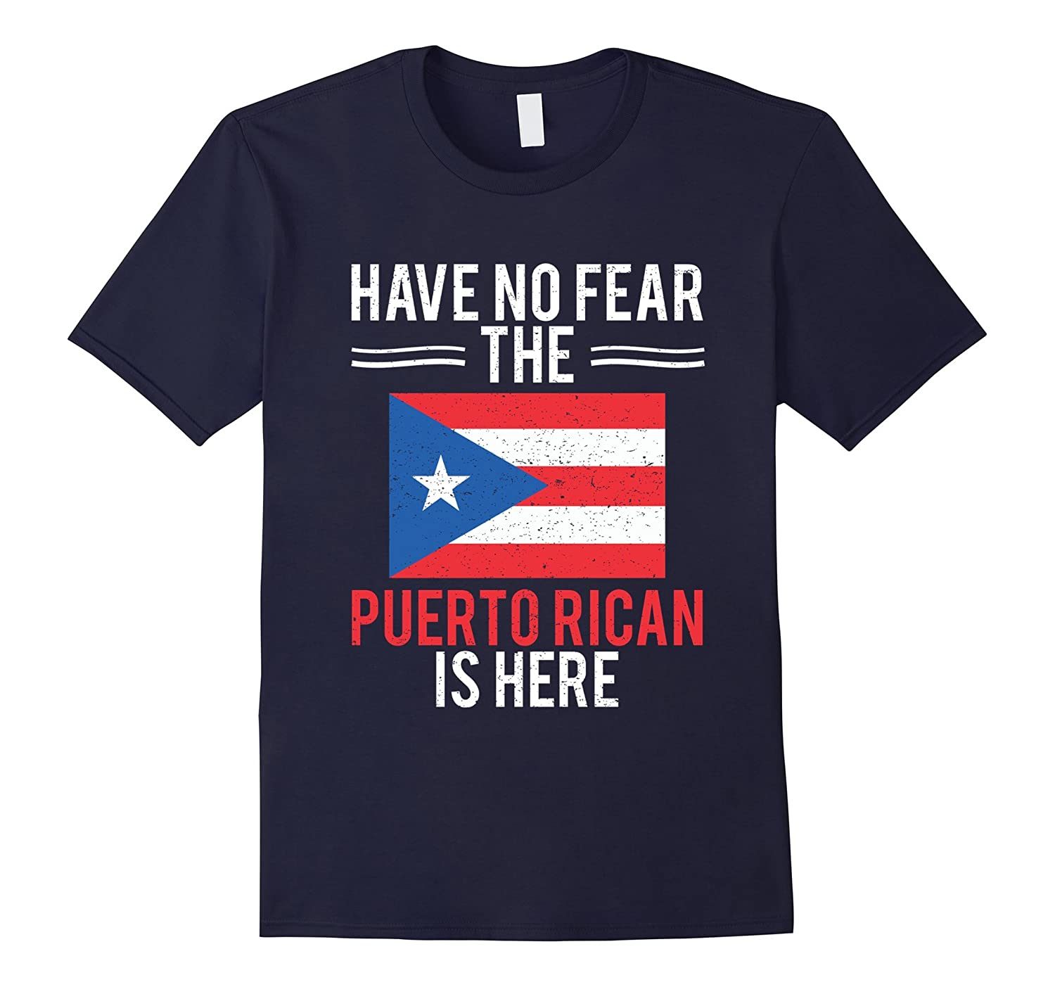 Have No Fear The Puerto Rican Is Here Sexy Flag T-Shirt-TH