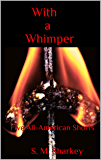 With a Whimper :: Five All-American Shorts