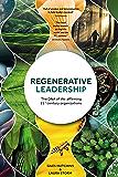Regenerative Leadership: The DNA of life-affirming 21st century organizations