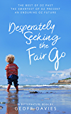 Desperately Seeking the Fair Go: The best of Oz past, the smartest of Oz present, an enduring Oz future (Seventh Generation Book 5)