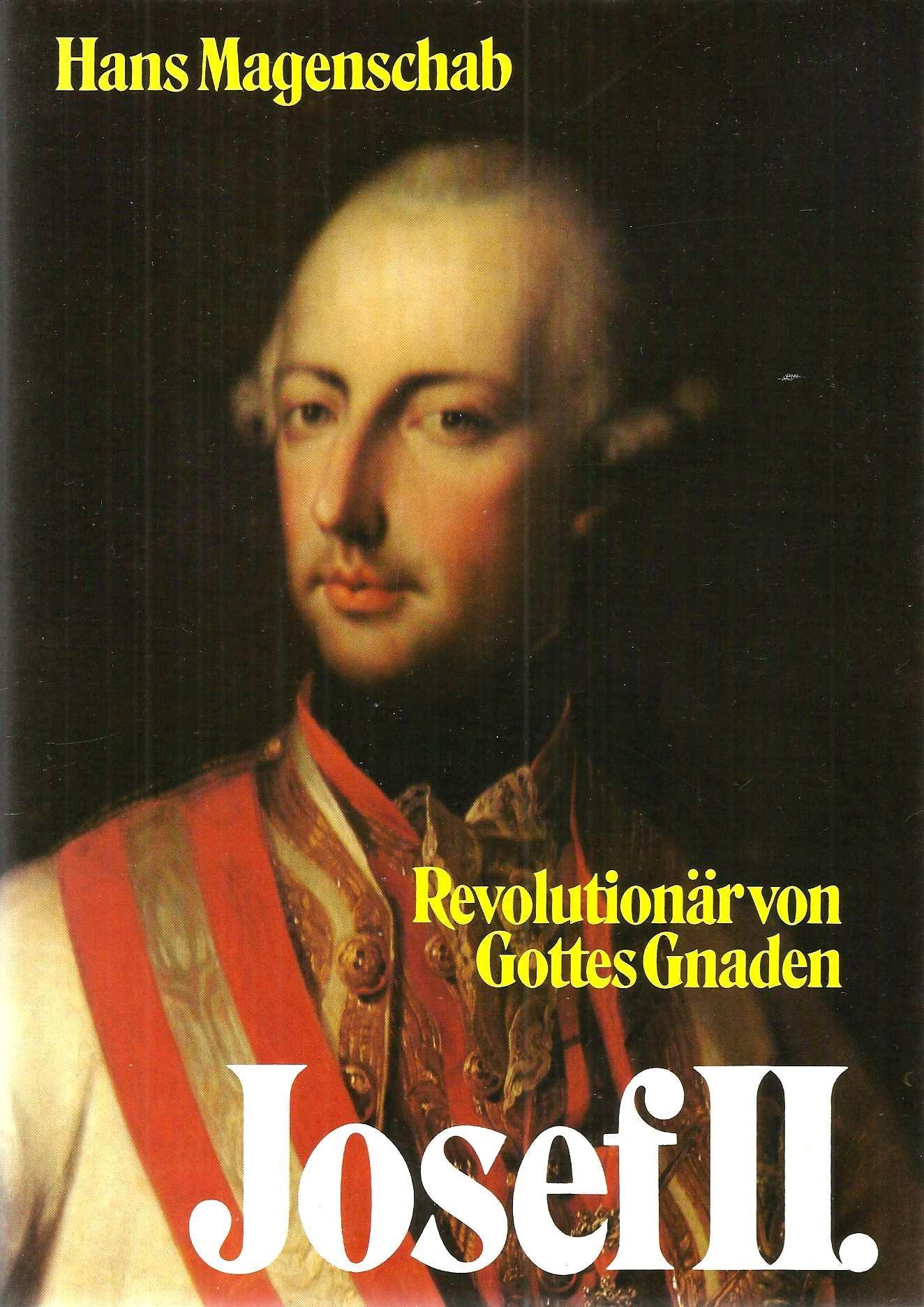 Josef II. Revolutionär von Gottes Gnaden