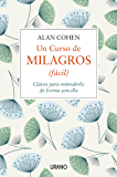 Un curso de milagros (fácil) (Crecimiento personal) (Spanish Edition)