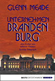 Unternehmen Brandenburg: Thriller