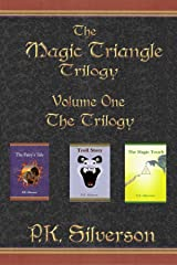 The Magic Triangle Trilogy: Volume One - The Trilogy Kindle Edition