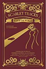 Scarlet Traces: A War of the Worlds Anthology: A War of the Worlds Anthology Hardcover
