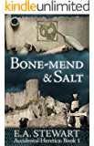 Bone-mend and Salt (Accidental Heretics Book 1)