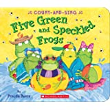 Five Green and Speckled Frogs: A Count-and-Sing Book