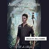 Beginnings: Adventures on Terra, Book 1