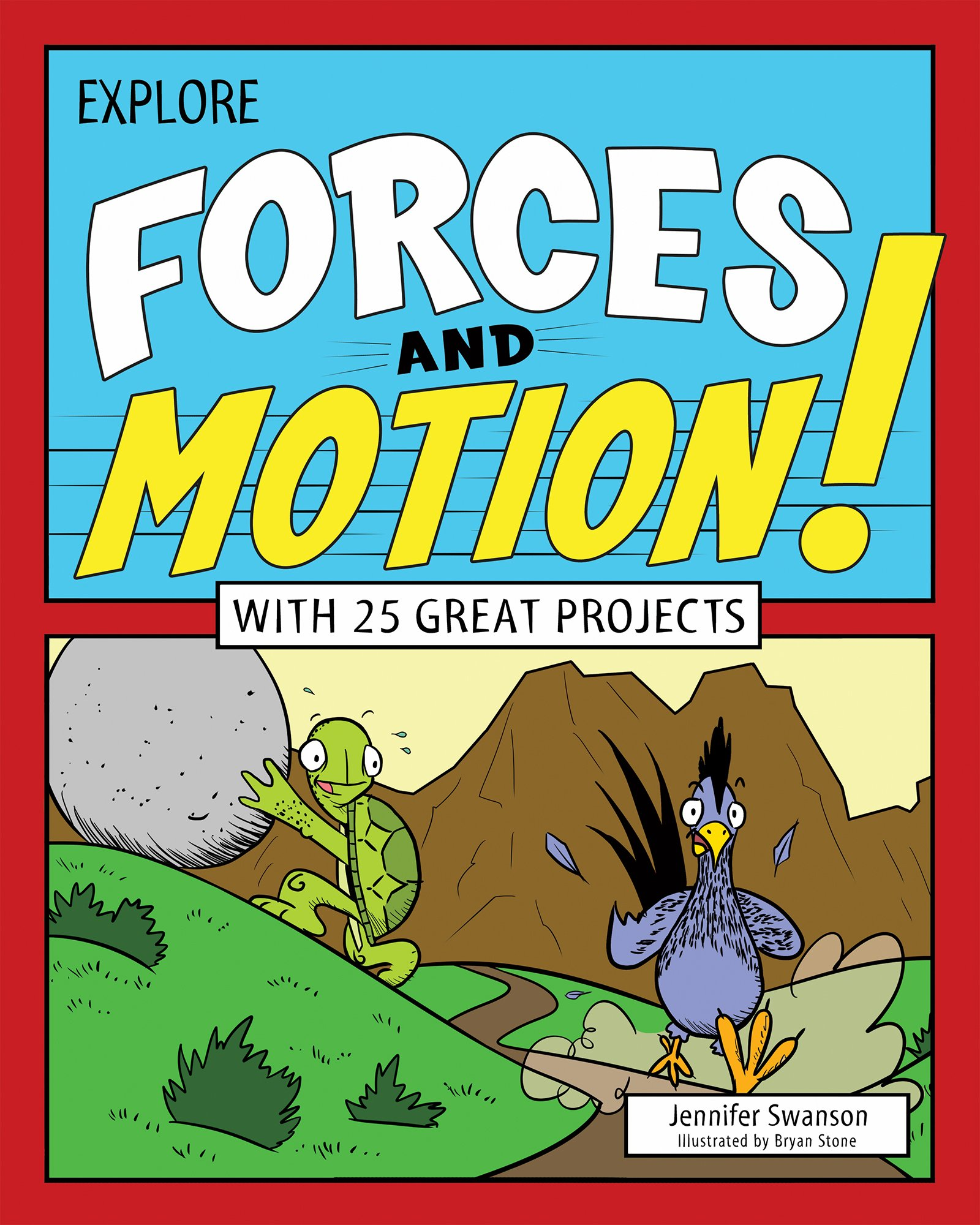 Explore Forces and Motion!: With 25 Great Projects (Explore Your World)