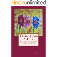 Thrice Upon A Time: A story about love (English Edition)