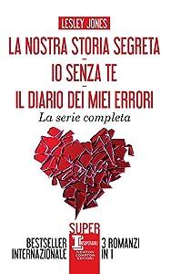 La nostra storia segreta - Io senza te - Il diario dei miei errori (Italian Edition)