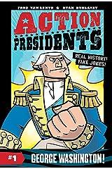 Action Presidents #1: George Washington! Kindle Edition