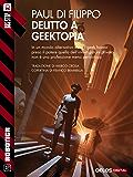 Delitto a Geektopia (Robotica)
