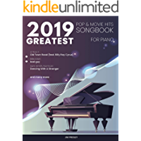 2019 GREATEST POP & MOVIE HITS SONGBOOK FOR PIANO: Piano Book - Piano Music - Piano Books - Piano Sheet Music - Keyboard… book cover