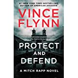 Protect and Defend: A Thriller (Mitch Rapp Book 10)