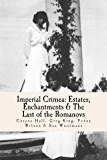 Imperial Crimea: Estates, Enchantments and the Last of the Romanovs (English Edition)