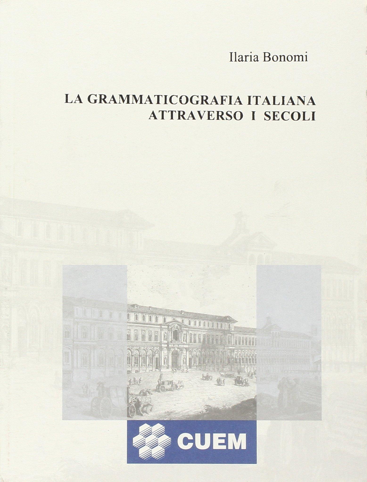 La grammaticografia italiana attraverso i secoli (Linguistica e filologia)