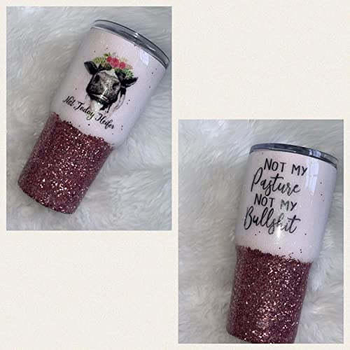 d5e07ecca00 Image Unavailable. Image not available for. Color: Not today Heifer Not my  Pasture Not my Bullshit Chunky Ombre Glitter Tumbler