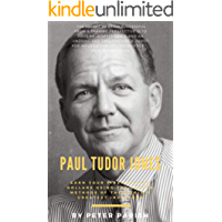 Paul Tudor Jones : Earn Your First Billion Dollars Using The Proven Methods of The World's Greatest Investors (English Edition)