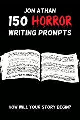 150 Horror Writing Prompts Kindle Edition