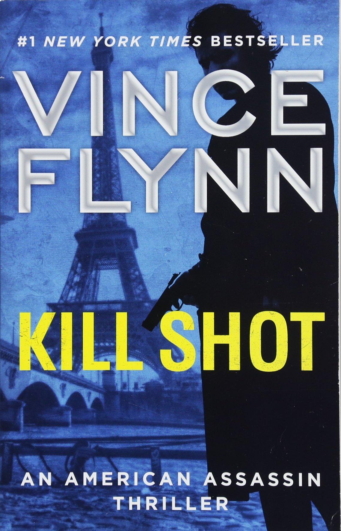 Download Kill Shot: An American Assassin Thriller (A Mitch Rapp Novel) pdf