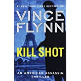 Kill Shot: An American Assassin Thriller (2) (A Mitch Rapp Novel)