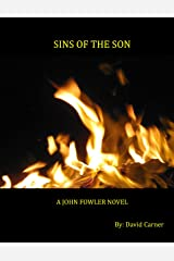 Sins of the Son - A John Fowler Novel (Book 2) Kindle Edition