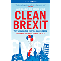 Clean Brexit: Why Leaving the EU Still Makes Sense - Building a Post-Brexit Economy for All