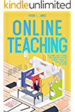Online Teaching: The Ultimate Guide to Share Your Knowledge, Applying Learning Science to Teach Anything to Anyone. (2020 Edition)