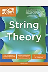 The Complete Idiot's Guide to String Theory: Take Your Understanding of Physics into a Whole New Dimension! Kindle Edition