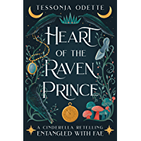Heart of the Raven Prince: A Cinderella Retelling (Entangled with Fae) (English Edition)