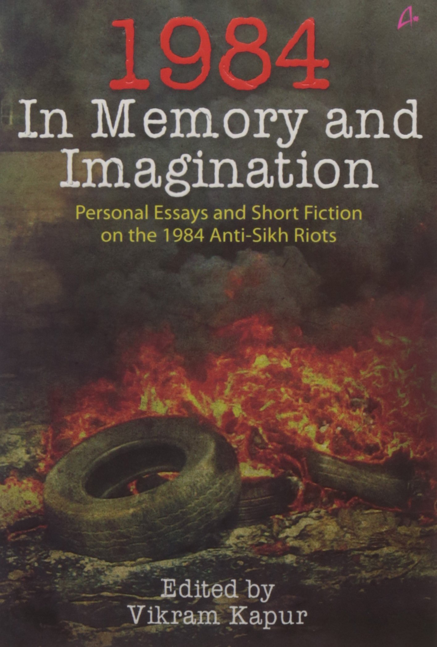 buy in memory and imagination personal essays and stories buy 1984 in memory and imagination personal essays and stories on the 1984 anti sikh riots book online at low prices in 1984 in memory and