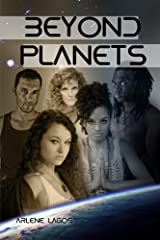 Beyond Planets (Book II) (Beyond Earth Series 2) Kindle Edition