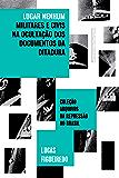 Lugar nenhum: Militares e civis na ocultação dos documentos da ditadura