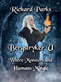 Bergstryker U: Where Monsters and Humans Mingle