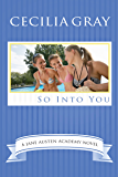 So Into You (The Jane Austen Academy)