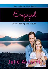 Engaged: Surrendering the Future (Surrendering Time Book 3)