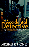 The Accidental Detective (Victor Locke Chronicles Book 1)
