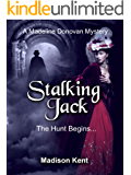 Stalking Jack: The Hunt Begins... (Madeline Donovan Mysteries Book 1)